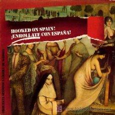 Discos de vinilo: ORQUESTA SINFONICA LIGERA DE MADRID ··· HOOKED ON SPAIN! - (SINGLE 45 RPM). Lote 20517050
