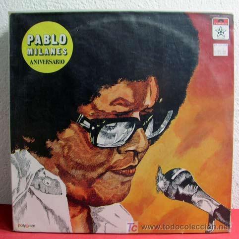 PABLO MILANES ( ANIVERSARIO ) MEXICO -1980 LP33 (Música - Discos - LP Vinilo - Grupos y Solistas de latinoamérica)
