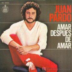Discos de vinilo: UXV JUAN PARDO - SINGLE VINILO - AMAR DESPUES DE AMAR / NO ME HABLES HISPAVOX 45-2023 SN AÑO 1980. Lote 27044377