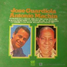 Discos de vinilo: JOSE GUARDIOLA ... ANTONIO MACHIN LP. Lote 11816134