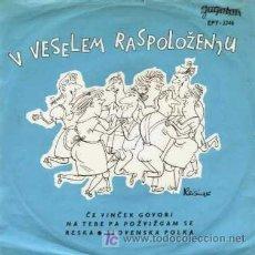 Discos de vinilo: V VESELEM RASPOLOZENJU - (EP 45 RPM) ··· (POLKAS). Lote 20345666