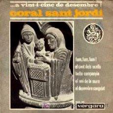 Discos de vinilo: CORAL SANT JORDI ·· FUM, FUM FUM! / EL CANT DELS OCELLS / BELLA COMPANYIA... (EP 45R) ·· VILLANCICOS. Lote 21560962