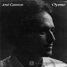 Discos de vinilo: JOSE CARRERAS ··· OYEME · (SINGLE 45 RPM). Lote 21562306