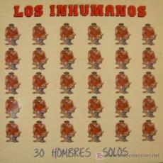 Discos de vinilo: 30 HOMBRES SOLOS / LOS INHUMANOS .. LP. Lote 51043509