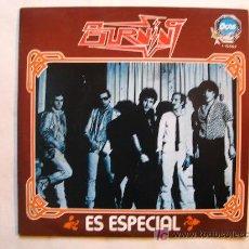 Discos de vinilo: BURNING - ES ESPECIAL / BAILA MIENTRAS PUEDAS - OCRE / BELTER 1980. Lote 27433216