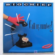 Discos de vinilo: BIG CHIEF - CALL MY NUMBER - IPS / GINGER MUSIC . 1988. Lote 26605649