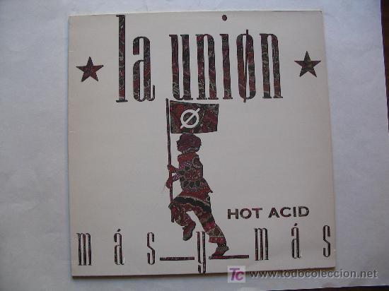 LA UNIÓN - 3 DISCOS: HOT ACID / 4X4/ TENTACIÓN - WEA (Música - Discos de Vinilo - Maxi Singles - Grupos Españoles de los 70 y 80)