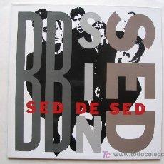 Discos de vinilo: BB SIN SED - SED DE SED - 3 CIPRESES / DRO 1989. Lote 27134616