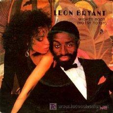 Discos de vinilo: LEON BRYANT ··· MIGHTY BODY (HOTSY TOTSY) / SOMETHING MORE · (SINGLE 45 RPM). Lote 22459879