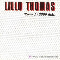 Discos de vinilo: LILLO THOMAS ··· (YOU'RE A) GOOD GIRL / (YOU'RE A) GOOD GIRL (VERSION INSTRUMENTAL) · (SINGLE 45 RPM. Lote 22460348