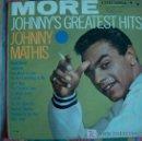 Discos de vinilo: LP - JOHNNY MATHIS - MORE GREATEST HITS - ORIGINAL AMERICANO, COLUMBIA SIN FECHA. Lote 3748807
