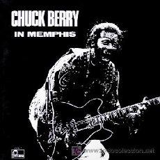 Discos de vinilo: CHUCK BERRY ··· IN MEMPHIS · (LP 33 RPM). Lote 22580696