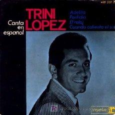 Discos de vinilo: TRINI LOPEZ ··· ADELITA / PERFIDIA / EL RELOJ / CUANDO CALIENTA EL SOL · (EP 45 RPM). Lote 22608615