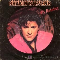 Discos de vinilo: SHAKIN' STEVENS ··· IT'S RAINING / YOU AND I WERE MEANT TO BE · (SINGLE 45 RPM). Lote 22609112
