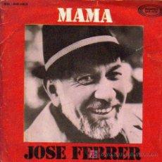Discos de vinilo: JOSE FERRER-MAMA + SLEEPY TIME GAL SINGLE EDITADO POR MOVIEPLAY EN 1968. Lote 3796100