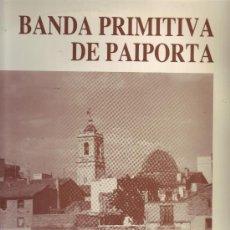 Discos de vinilo: BANDA PRIMITIVA DE PAIPORTA VER FOTO ADICIONAL 1988 MU 003 COMUNIDAD VALENCINA. Lote 9208002