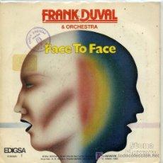 Discos de vinilo: FRANK DUVAL / FACE TO FACE / STONE FLOWERS (SINGLE DE 1982). Lote 3838749