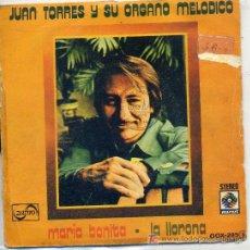 Discos de vinilo: JUAN TORRES / MARIA BONITA / LA LLORONA (SINGLE DE 1975). Lote 3853936