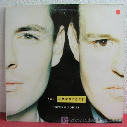THE SENATORS ( HOPES & BODIES ) 1990 LP33 (Música - Discos - LP Vinilo - Pop - Rock Extranjero de los 90 a la actualidad)