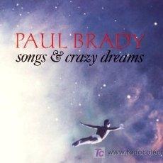 Discos de vinilo: PAUL BRADY ··· SONGS & CRAZY DREAMS - (LP 33 RPM) ··· NUEVO. Lote 20223913