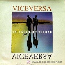 Discos de vinilo: VICEVERSA-UN AMIGO DE VERDAD MAXI SINGLE VINILO EDITADO POR MAX MUSIC EN 1993. Lote 3877571