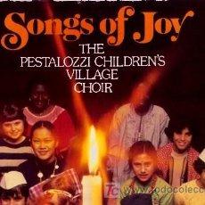 Discos de vinilo: THE PESTALOZZI CHILDREN'S VILLAGE CHOIR ··· SONGS OF JOY - (LP 33 RPM) ··· VINILO NUEVO ··· INFANTIL. Lote 20533589