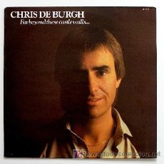Discos de vinilo: CHRIS DE BURGH ··· FAR BEYOND THESE CASTLE WALLS - (LP 33 RPM) ··· NUEVO. Lote 23377087