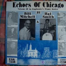 Discos de vinilo: LP - BILL MITCHELL AND HASL SMITH - ECHOES OF CHICAGO - EDICIÓN AMERICANA, EUPHONIC RECORDS. Lote 15255454