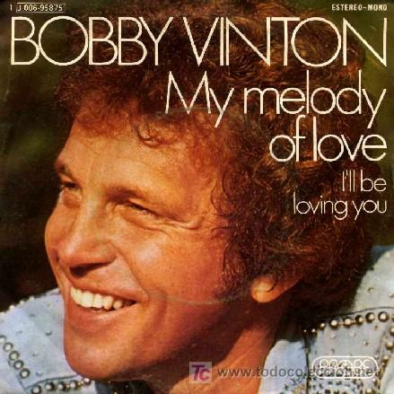 """vinton singles Bobby vinton: bobby vinton,  (my love),"""" a country-tinged ode to young romance, reached number one on the billboard singles chart in 1962 vinton,."""