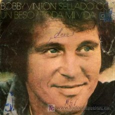 Discos de vinilo: BOBBY VINTON ··· SEALED WITH A KISS / ALL MY LIFE - (SINGLE 45 RPM). Lote 23122528