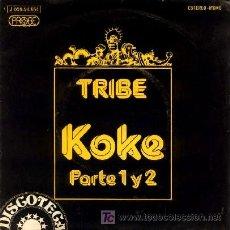 Discos de vinilo: TRIBE ··· KOKE (PARTE 1) / KOKE (PARTE 2) - (SINGLE 45 RPM) . Lote 23332614