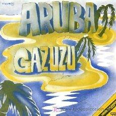 Discos de vinilo: GAZUZU ··· ARUBA / ON SOUND - (SINGLE 45 RPM). Lote 27302528