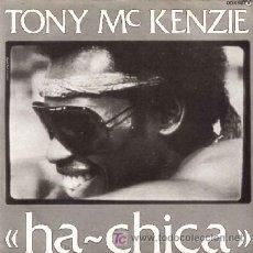 Discos de vinilo: TONY MCKENZIE ··· HA-CHICA / HA-CHICA (VERSION INSTRUMENTAL) · (SINGLE 45 RPM) ··· NUEVO. Lote 22482974