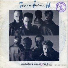 Discos de vinilo: TIM MACHINE / YOU BELONG IN ROCK 'N' ROLL / AMLAPURA (SINGLE DE 1991). Lote 4002861