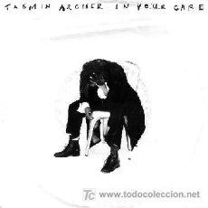 Discos de vinilo: TASMIN ARCHER ··· IN YOUR CARE / SLEEPING SATELLITE (FITZ MIX) - (SINGLE 45 RPM). Lote 22519455