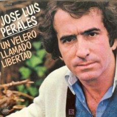Discos de vinilo: UXV JOSE LUIS PERALES / UN VELERO LLAMADO LIBERTAD - SI A TI TE HUBIERA DICHO SIN ESTRENAR AÑO 1979 . Lote 25859786