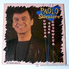 Discos de vinilo: PAOLO SALVATORE ··· LUNITA VAYA CHIQUITA - (MAXISINGLE 45 RPM) ··· CANTA EN ESPAÑOL. Lote 24614529