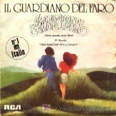 Discos de vinilo: IL GUARDIANO DEL FARO ··· AMORE GRANDE, AMORE LIBERO / VIVERE A DUE - (SINGLE 45 RPM). Lote 24652109
