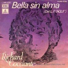 Discos de vinilo: RICHARD COCCIANTE ··· BELLA SIN ALMA / AQUI - (SINGLE 45 RPM). Lote 24652154