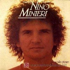 Discos de vinilo: NINO MINIERI ··· PICCOLO FIORE / REGRESA CON EL - (SINGLE 45 RPM). Lote 24673120