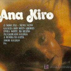 Discos de vinilo: LP GALICIA - ANA KIRO - O NOSO PAI Y OTRAS. Lote 26292658