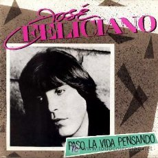 Discos de vinilo: JOSE FELICIANO ··· PASO LA VIDA PENSANDO / EL CONDOR PASA (IF I COULD) - (SINGLE 45 RPM) ··· NUEVO. Lote 25141053
