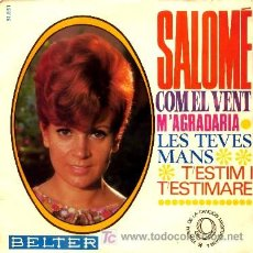 Discos de vinilo: SALOME ··· COM EL VENT / M'GRADARIA / LES TEVES MANS / T'ESTIM I T'ESTIMARE - (EP 45 RPM). Lote 25189782