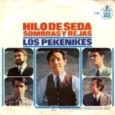 Discos de vinilo: LOS PEKENIKES ··· HILO DE SEDA / SOMBRAS Y REJAS - (SINGLE 45 RPM). Lote 25673663