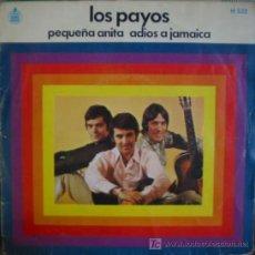 Discos de vinilo: LOS PAYOS: PEQUEÑA ANITA & ADIÓS A JAMAICA. AÑO: 1969.. Lote 4270545