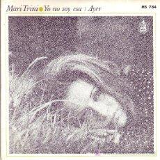 Discos de vinilo: MARI TRINI DISCO SINGLE HS 784 1972 SPA YO NO SOY ESA. Lote 4281657