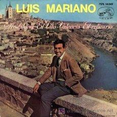 Discos de vinilo: LUIS MARIANO ··· ANDALUCIA / EL VITO / VALENCIA / EL RELICARIO (EP 45 RPM). Lote 25189767
