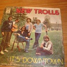 Discos de vinilo: ANTIGUO DISCO SINGLE DE NEW TROLLS IT´S DOWNTOWN DEL AÑO 1978 DE EMI ODEON. Lote 4288946