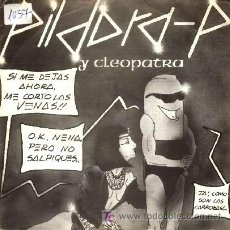 Discos de vinilo: PILDORA-P ··· CLEOPATRA / ESTA CASA ES UNA RUINA - (SINGLE 45 RPM) ··· PRODUCIDO POR JOSE Mª CANO. Lote 26713148