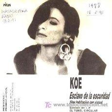 Discos de vinilo: KOE ··· ESCLAVO DE LA OSCURIDAD (UNA HABITACIÓN CON VISTAS) - (SINGLE 45 RPM). Lote 25575783